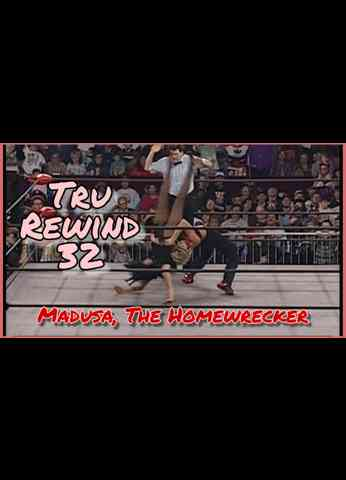 Tru Rewind #32 - Madusa The Homewrecker
