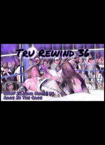 Tru Rewind #36 - WWF In Your House #6: Rage In The Cage