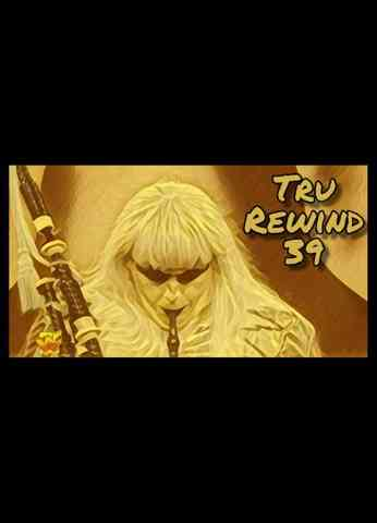 Tru Rewind #39 - Hold On To Your Bagpipe