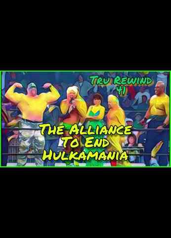 Tru Rewind #41 - The Alliance To End Hulkamania