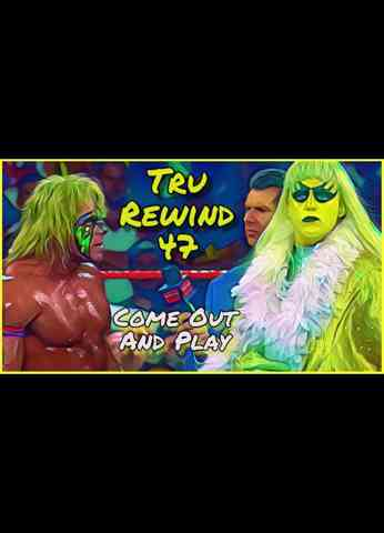 Tru Rewind #47 - Come Out And Play