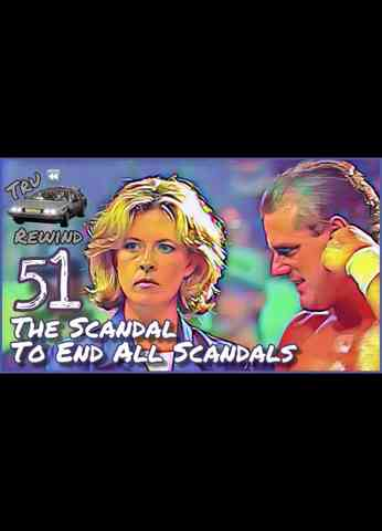 Tru Rewind 51 - The Scandal To End All Scandals