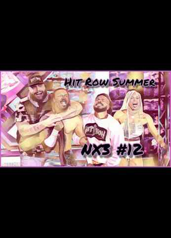 WWE NXT (6/29/21) Review | NX3 #12 - Hit Row Summer