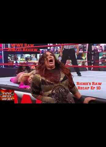 WWE Raw (2/8/21) Review - Richie's Raw Recap Ep 10