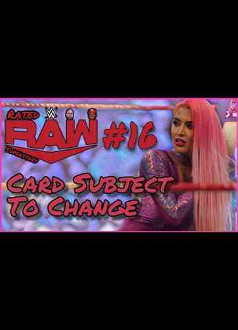 WWE Raw (8/30/21) Review | Rated Raw Superstars #16 - Card Subject To Change