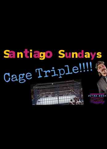 Turnbuckle TV Classics 'Santiago Sundays' - Episode 18 Cage Match Triple
