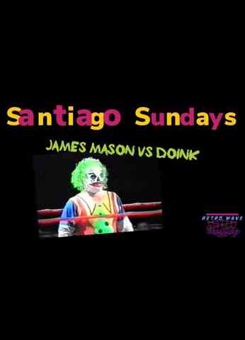 Turnbuckle TV Classics 'Santiago Sundays' - Episode 3 Ft. James Mason & Doink (Never Before Seen)