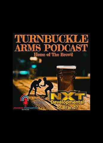 Turnbuckle Arms Ep.08 | NXT - Third Brand or Developmental? | Favourite Elimination Chamber Moments