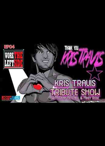 Episode 4. Kris Travis Tribute Show