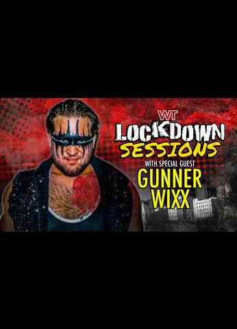 The Lockdown Sessions: Gunner Wixx