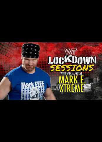 The Lockdown Sessions: Mark E. Xtreme